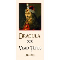 Dracula, also known as Vlad the Impaler