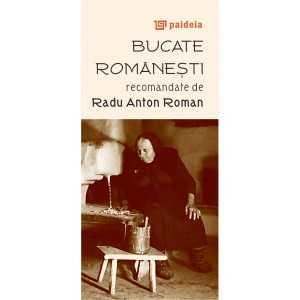 Bucate românești recomandate de Radu Anton Roman