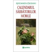 Calendarul sărbătorilor mobile - Antoaneta Olteanu