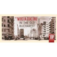With Mircea Diaconu in the old Bucharest - Mircea Diaconu și Radu Iancu