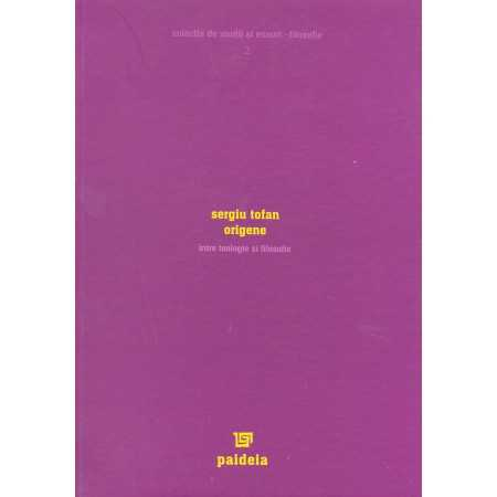 Paideia Origene -Between theology and philosophy Philosophy 46,00 lei