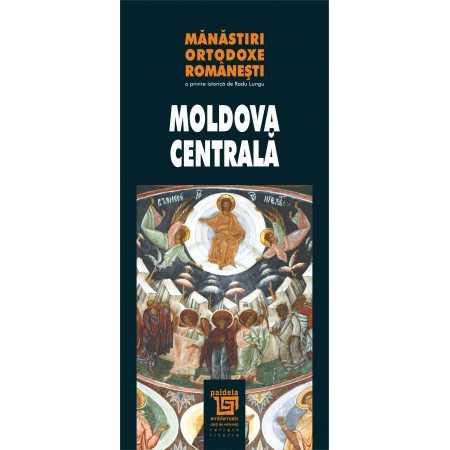 Mănăstiri ortodoxe româneşti - Moldova Centrală - Radu Lungu Teologie 23,00 lei 1650P