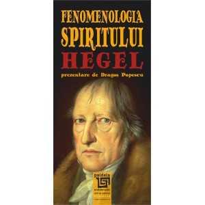 Fenomenologia spiritului - Georg Wilhelm Friedrich Hegel