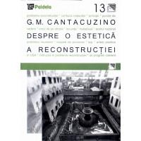 Despre o estetica a reconstructiei - G.M. Cantacuzino