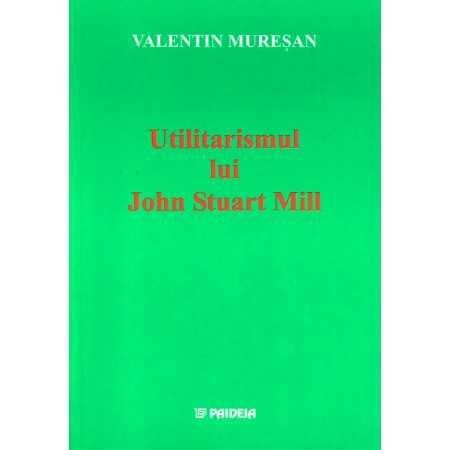Paideia John Stuart Mill's utilitarianism Philosophy 96,75 lei