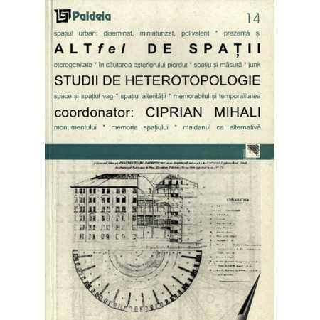Paideia Altfel de spatii - Ciprian Mihali Arte & arhitecturi 23,12 lei 0577P