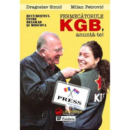 Paideia Fermecătorule KGB, Anunţă-te - Dragoslav Simic și Milan Petrovic Litere 36,00 lei 0891P