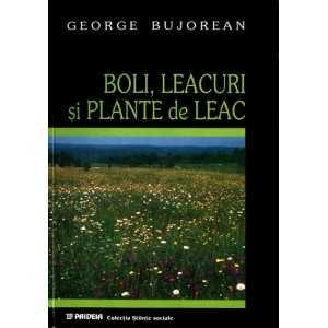 Boli, leacuri şi plante de leac - cunoscute de ţărănimea română - George Bujorean