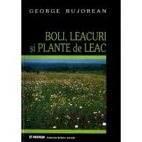 Boli, leacuri şi plante de leac - cunoscute de ţărănimea română - George Bujoreanu