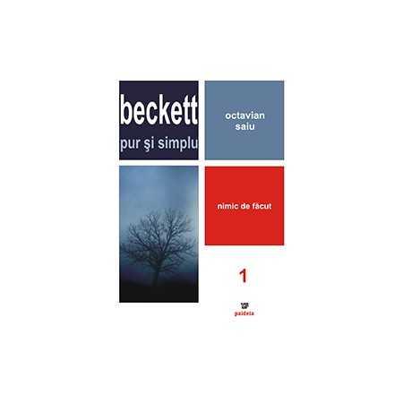 Paideia Beckett pur si simplu. Nimic de facut (vol 1) - Octavian Saiu Litere 20,00 lei 0756P