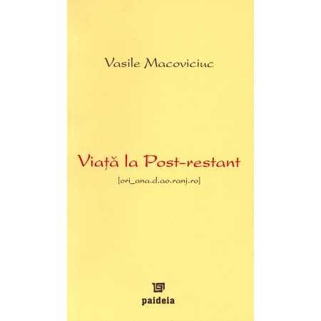 Paideia Viaţa la post-restant - Vasile Macoviciuc Litere 19,27 lei 1752P
