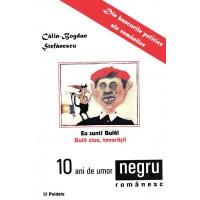 10 ani de umor negru românesc. Jurnal de bancuri politice