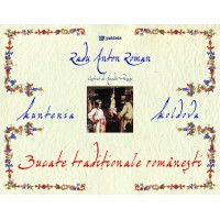 Bucate tradiţionale româneşti din Regat - Radu Anton Roman