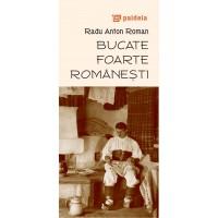 Bucate foarte romanesti, ed. a 2-a, 2014 - Radu Anton Roman