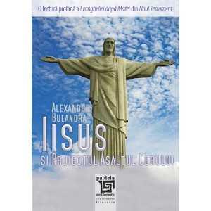 Iisus si Proiectul Asaltul cerului